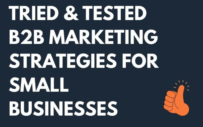 Tried & Tested B2B Marketing Strategies for Small Businesses